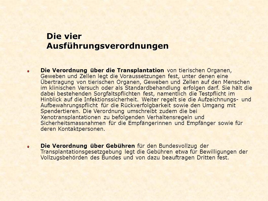 Die Verordnung über die Transplantation von tierischen Organen, Geweben und Zellen legt die Voraussetzungen fest, unter denen eine Übertragung von tie