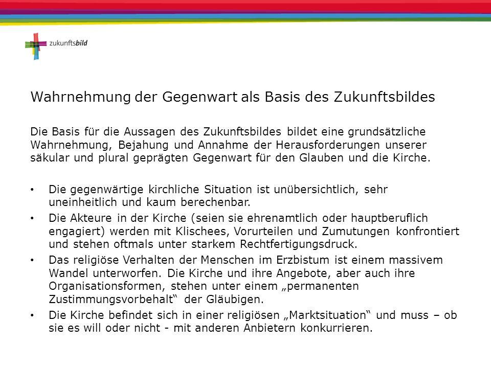 Zentrale Aussagen des Zukunftsbildes (6) Die Gegenwart bejahen Die Kirche von Paderborn ist entschlossen, eine Kirche im Aufbruch zu werden.