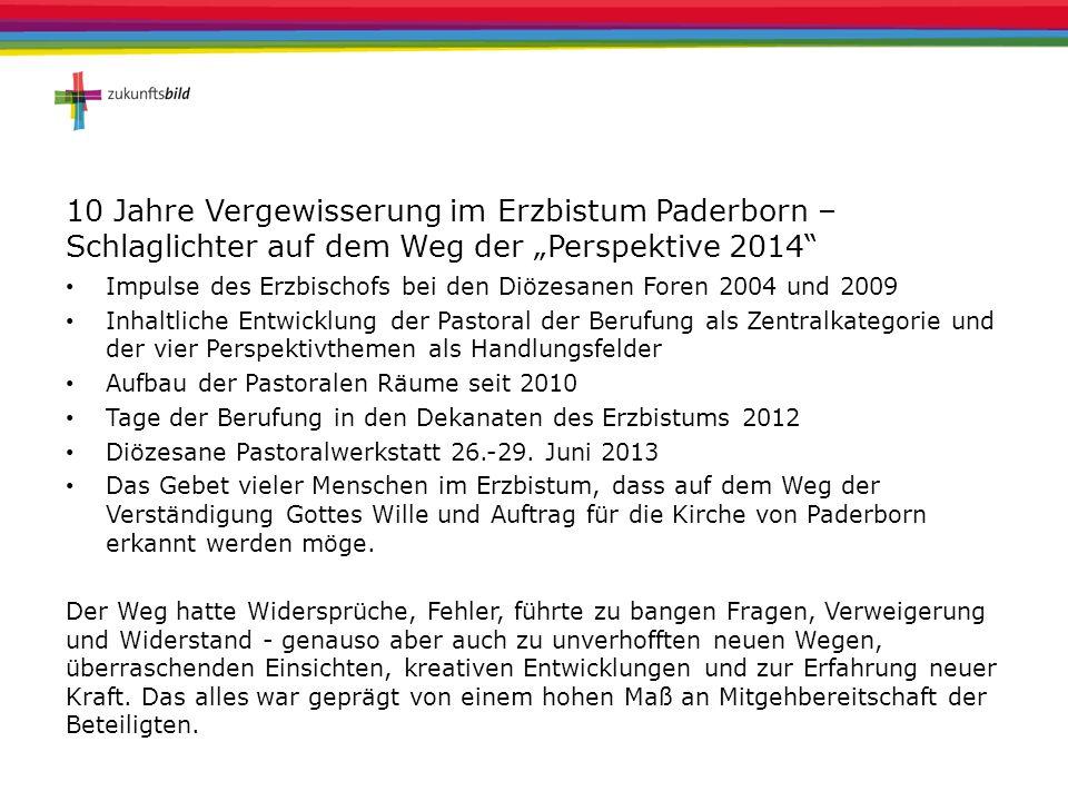 Zentrale Aussagen des Zukunftsbildes (10) Im Dienst der Berufung führen und leiten Die Kirche von Paderborn versteht Führung und Leitung als Dienst an den Berufungen im Volk Gottes.