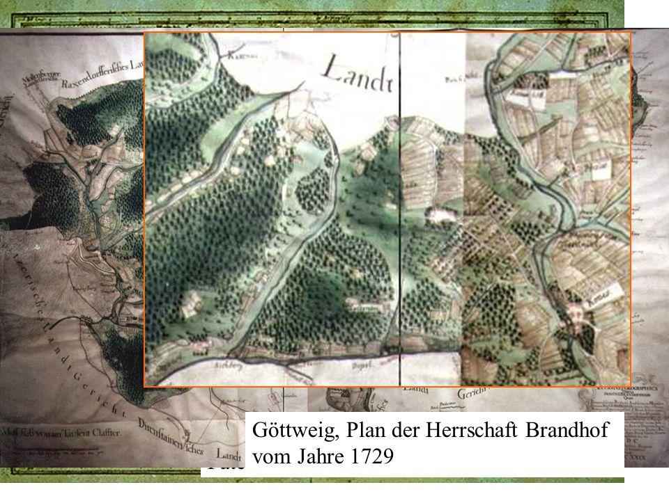 Göttweig, das Amt circa montem, Karte von Pater Bernhard Baillie 1714 Göttweig, Plan der Herrschaft Brandhof vom Jahre 1729