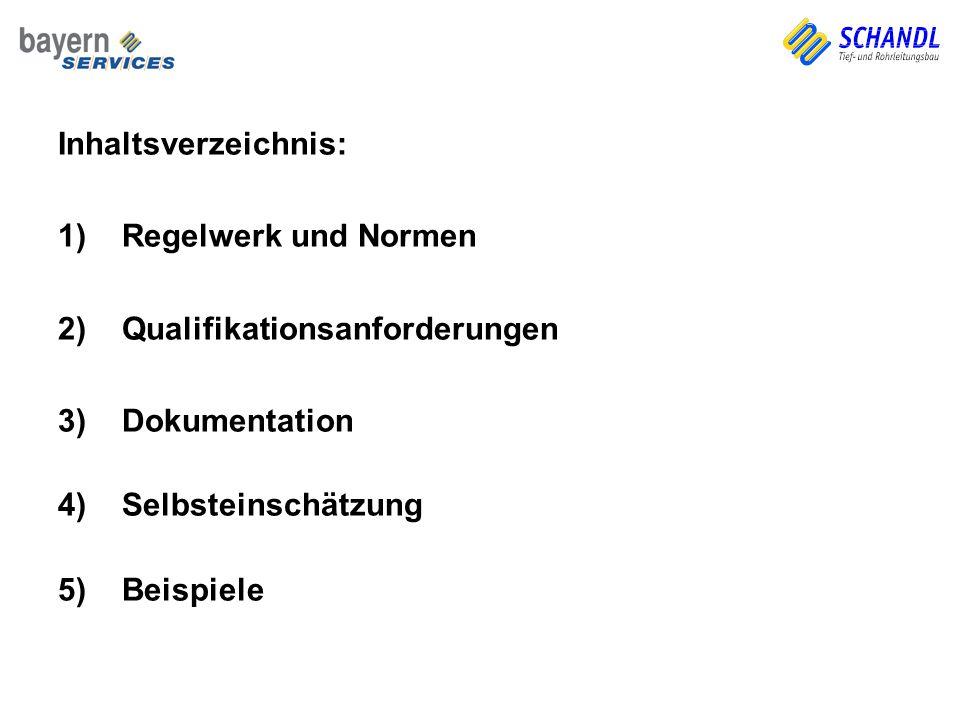 Inhaltsverzeichnis: 1)Regelwerk und Normen 2)Qualifikationsanforderungen 3)Dokumentation 4)Selbsteinschätzung 5)Beispiele