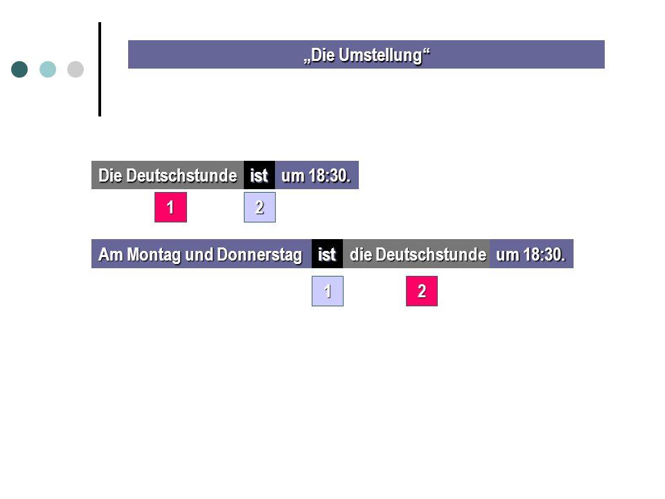 """""""Die Umstellung"""" Die Deutschstunde ist um 18:30. Am Montag und Donnerstag ist die Deutschstunde um 18:30. 12 12"""