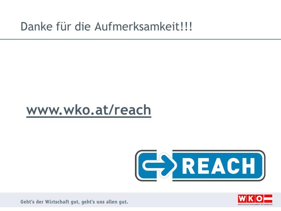 Danke für die Aufmerksamkeit!!! www.wko.at/reach