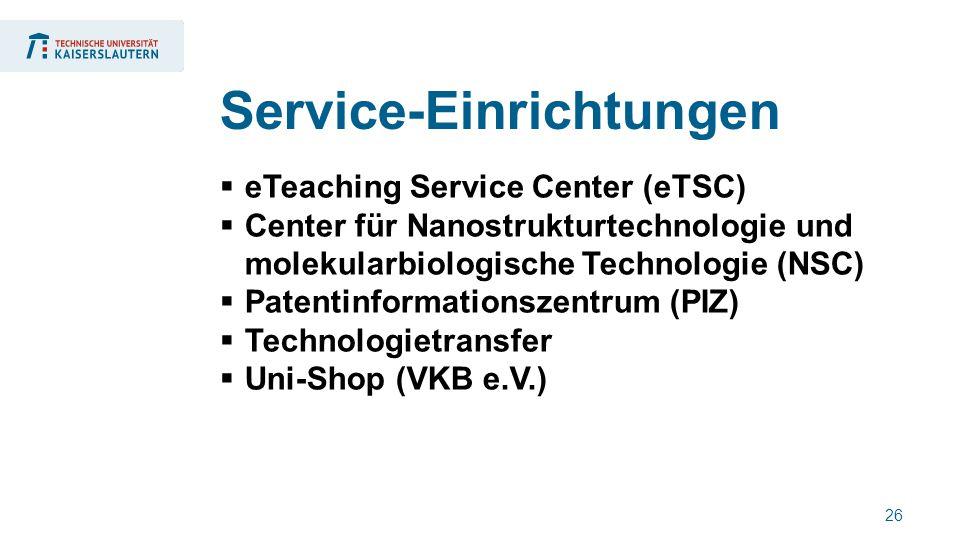 26  eTeaching Service Center (eTSC)  Center für Nanostrukturtechnologie und molekularbiologische Technologie (NSC)  Patentinformationszentrum (PIZ)  Technologietransfer  Uni-Shop (VKB e.V.) Service-Einrichtungen