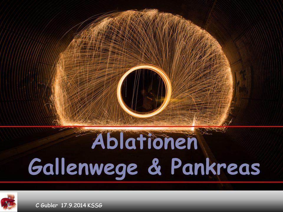 C Gubler 17.9.2014 KSSG Ablationen Gallenwege & Pankreas
