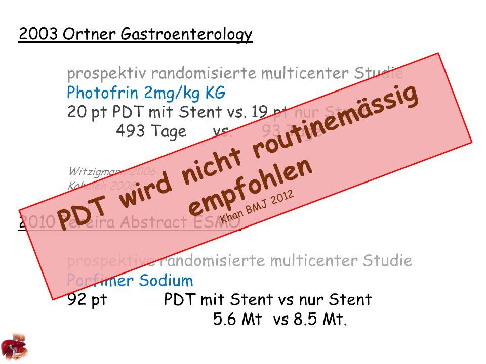 2003 Ortner Gastroenterology prospektiv randomisierte multicenter Studie Photofrin 2mg/kg KG 20 pt PDT mit Stent vs.