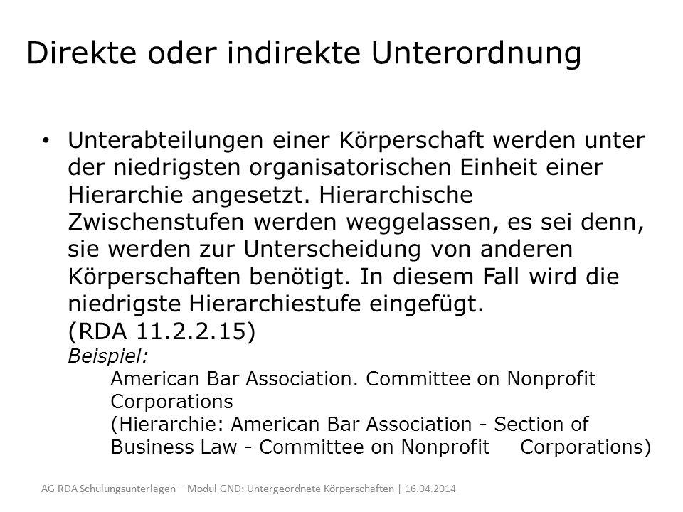 Direkte oder indirekte Unterordnung Unterabteilungen einer Körperschaft werden unter der niedrigsten organisatorischen Einheit einer Hierarchie angese