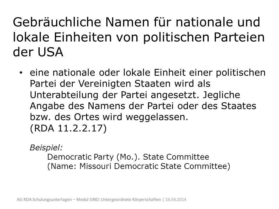 Gebräuchliche Namen für nationale und lokale Einheiten von politischen Parteien der USA eine nationale oder lokale Einheit einer politischen Partei de