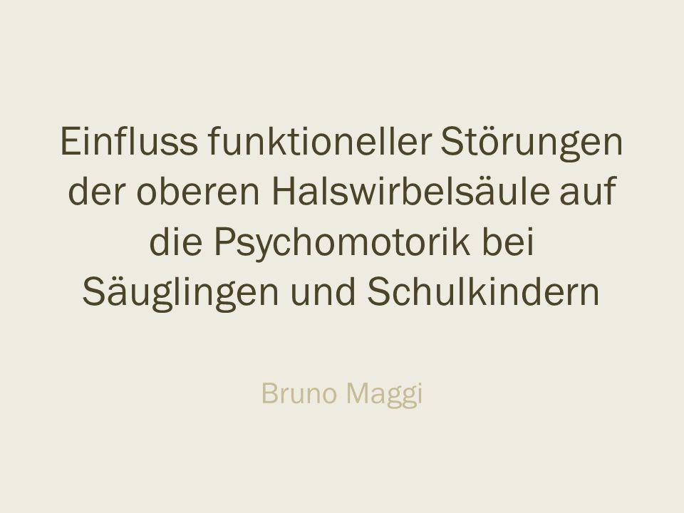 Bruno Maggi Einfluss funktioneller Störungen der oberen Halswirbelsäule auf die Psychomotorik bei Säuglingen und Schulkindern