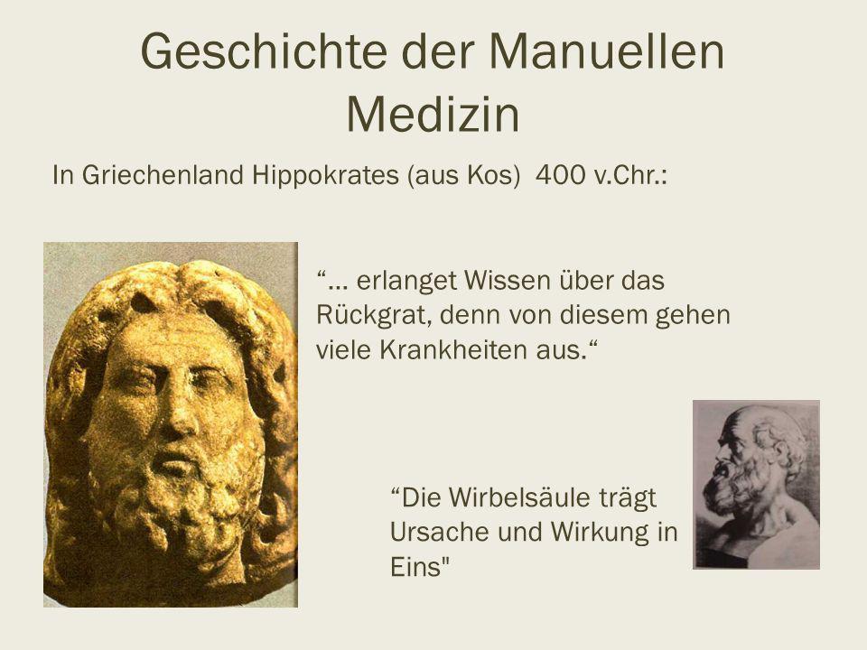 """Geschichte der Manuellen Medizin In Griechenland Hippokrates (aus Kos) 400 v.Chr.: """"… erlanget Wissen über das Rückgrat, denn von diesem gehen viele K"""
