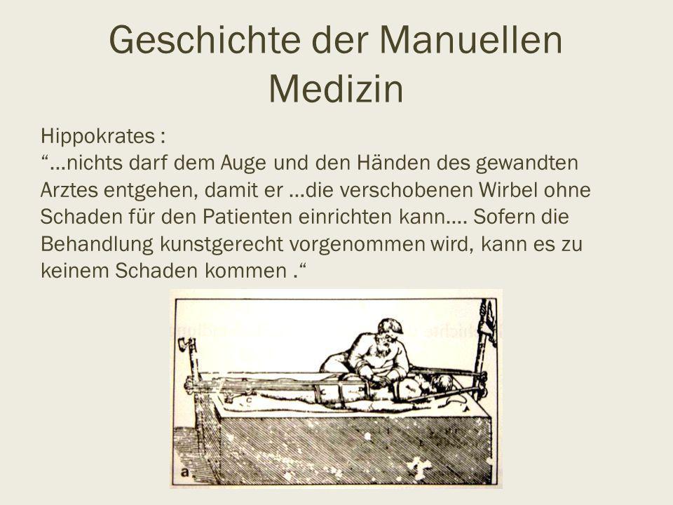 """Geschichte der Manuellen Medizin Hippokrates : """"…nichts darf dem Auge und den Händen des gewandten Arztes entgehen, damit er …die verschobenen Wirbel"""