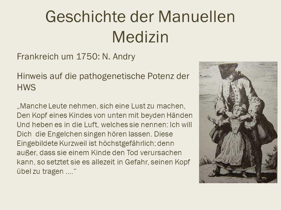 """Geschichte der Manuellen Medizin Frankreich um 1750: N. Andry Hinweis auf die pathogenetische Potenz der HWS """"Manche Leute nehmen, sich eine Lust zu m"""