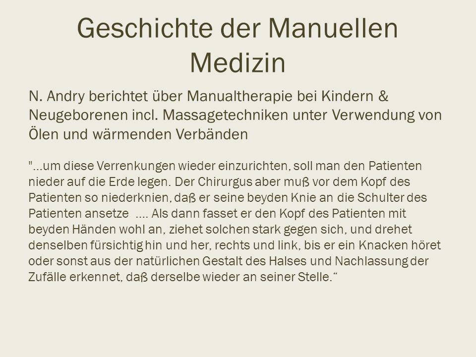 Geschichte der Manuellen Medizin N. Andry berichtet über Manualtherapie bei Kindern & Neugeborenen incl. Massagetechniken unter Verwendung von Ölen un