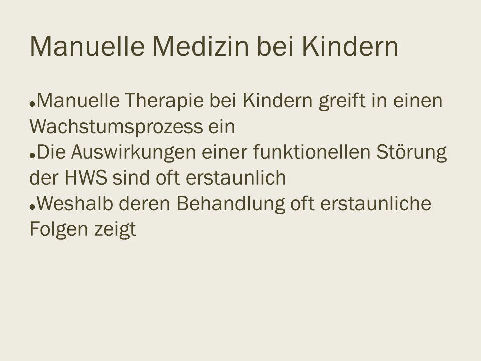 Manuelle Medizin bei Kindern Manuelle Therapie bei Kindern greift in einen Wachstumsprozess ein Die Auswirkungen einer funktionellen Störung der HWS s