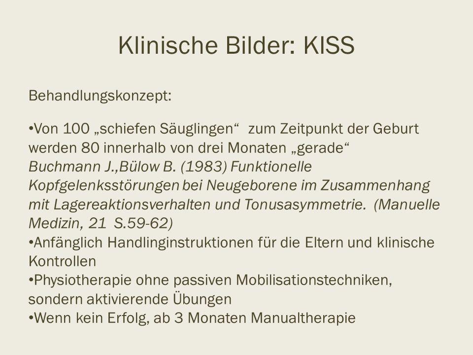 """Klinische Bilder: KISS Behandlungskonzept: Von 100 """"schiefen Säuglingen"""" zum Zeitpunkt der Geburt werden 80 innerhalb von drei Monaten """"gerade"""" Buchma"""