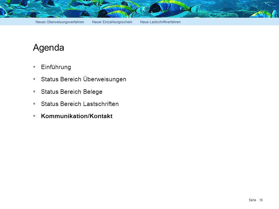 Seite Agenda  Einführung  Status Bereich Überweisungen  Status Bereich Belege  Status Bereich Lastschriften  Kommunikation/Kontakt 16