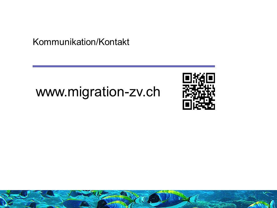 www.migration-zv.ch Kommunikation/Kontakt
