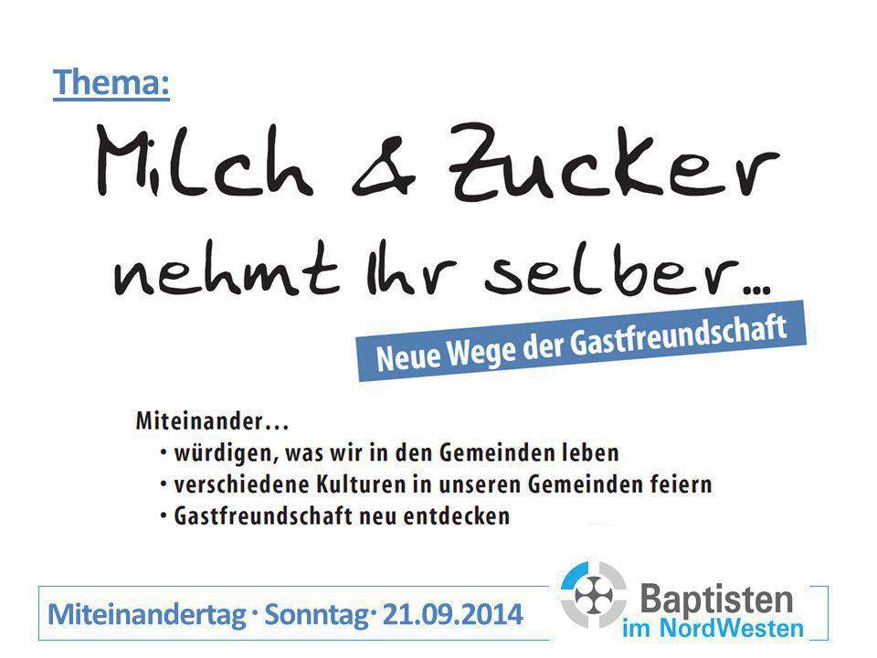Thema: Miteinandertag  Sonntag  21.09.2014