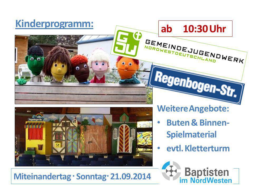 Kinderprogramm: Miteinandertag  Sonntag  21.09.2014 Weitere Angebote: Buten & Binnen- Spielmaterial evtl.
