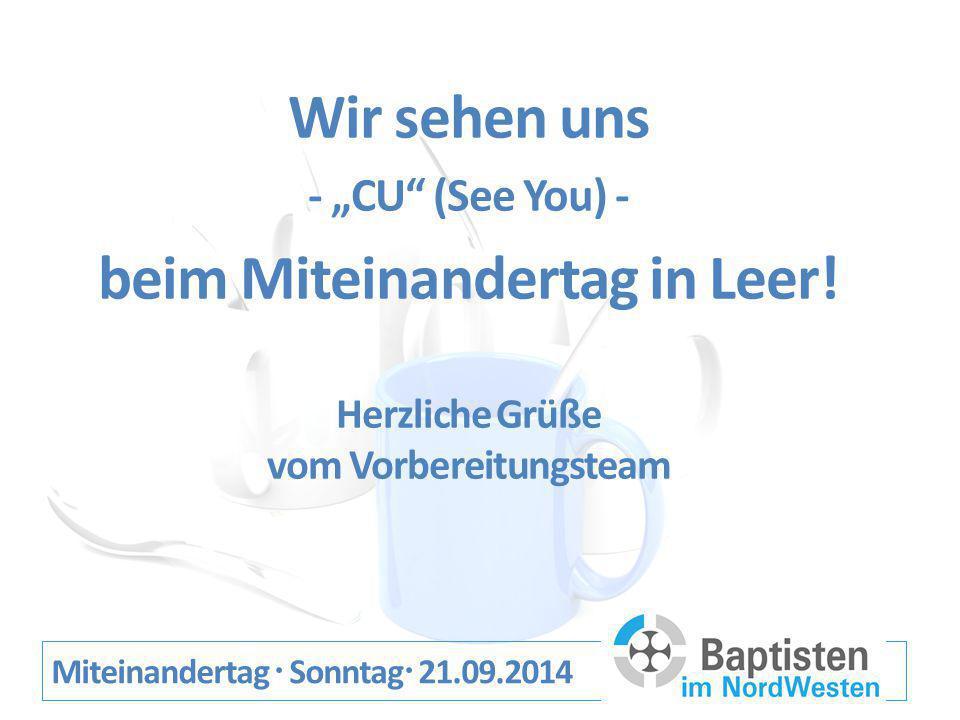 "Miteinandertag  Sonntag  21.09.2014 Wir sehen uns - ""CU (See You) - beim Miteinandertag in Leer."