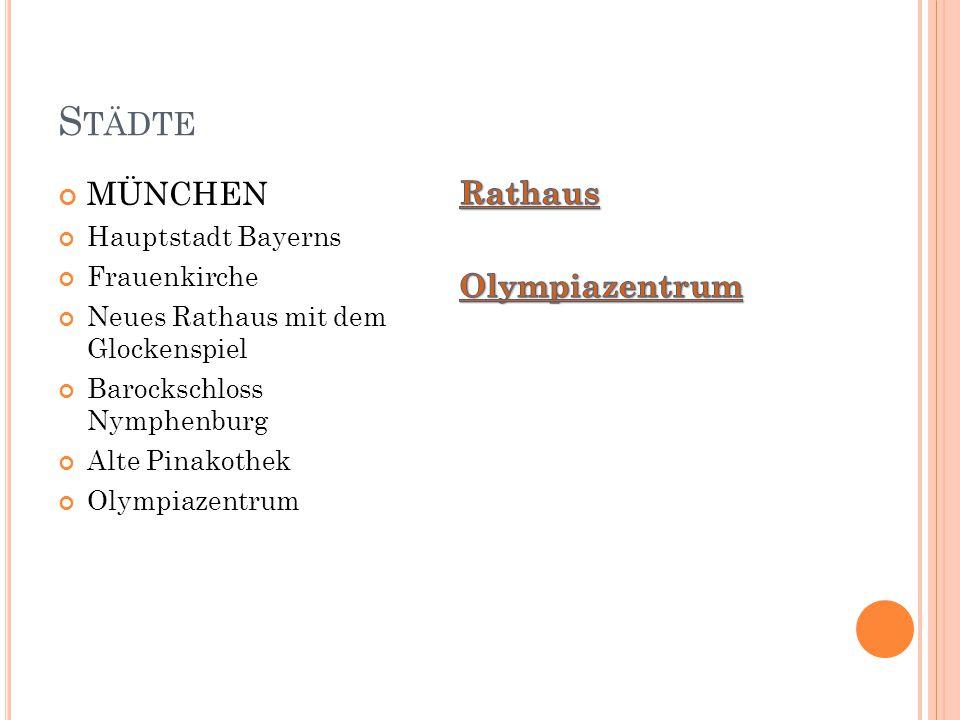 S TÄDTE MÜNCHEN Hauptstadt Bayerns Frauenkirche Neues Rathaus mit dem Glockenspiel Barockschloss Nymphenburg Alte Pinakothek Olympiazentrum