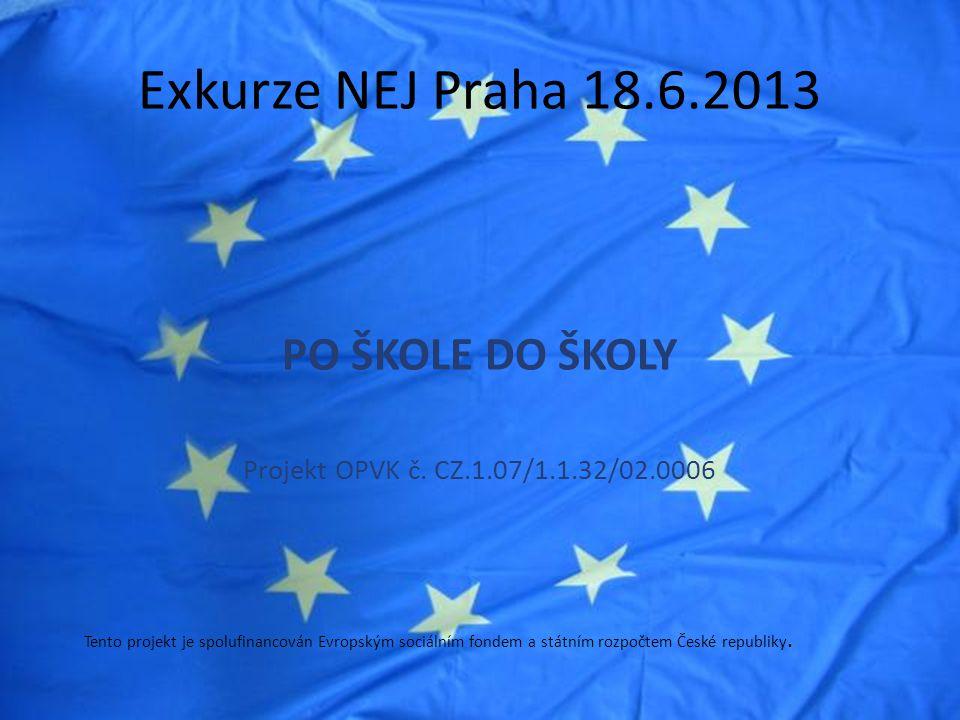 PO ŠKOLE DO ŠKOLY Projekt OPVK č.
