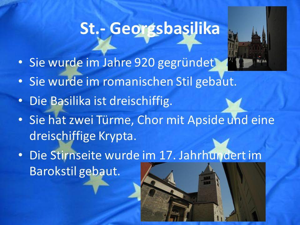 St.- Georgsbasilika Sie wurde im Jahre 920 gegründet Sie wurde im romanischen Stil gebaut.
