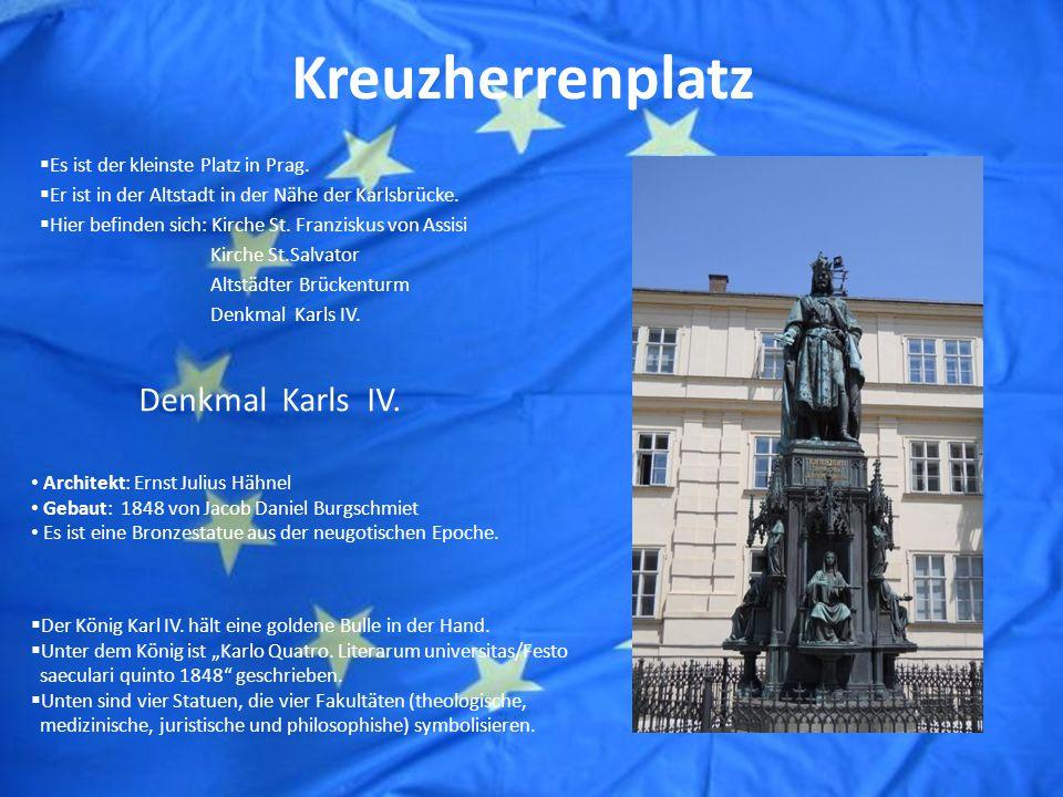 Kreuzherrenplatz  Es ist der kleinste Platz in Prag.