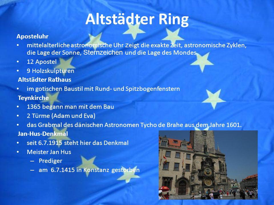 Altstädter Ring Aposteluhr mittelalterliche astronomische Uhr z eigt die exakte Zeit, astronomische Zyklen, die Lage der Sonne, Sternzeichen und die Lage des Mondes 12 Apostel 9 Holzskulpturen Altstädter Ra t haus im gotischen Baustil mit Rund- und Spitzbogenfenstern Teynkirche 1365 begann man mit dem Bau 2 Türme (Adam und Eva) das Grabmal des dänischen Astronomen Tycho de Brahe aus dem Jahre 1601.