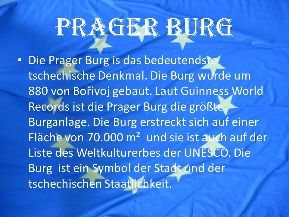 PRAGER BURG Die Prager Burg is das bedeutendste tschechische Denkmal.