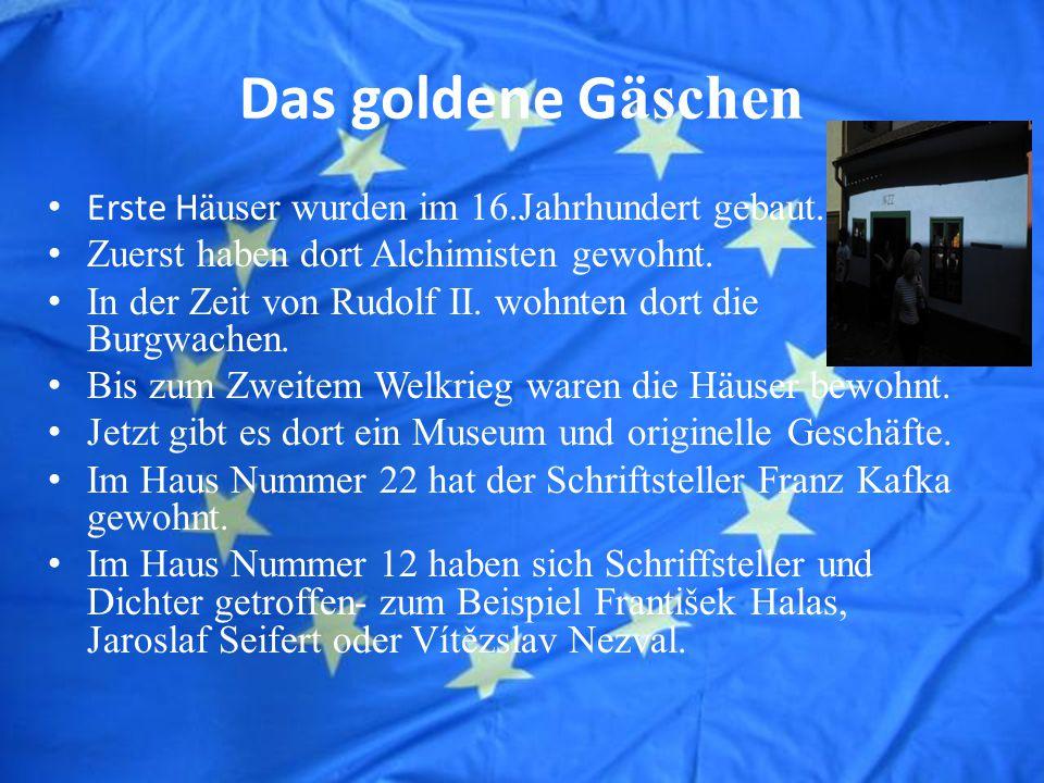 Das goldene G äschen Erste H äuser wurden im 16.Jahrhundert gebaut.