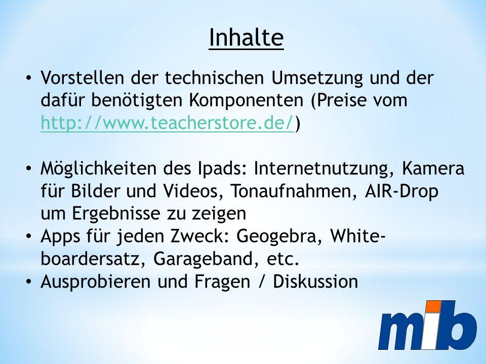 Inhalte Vorstellen der technischen Umsetzung und der dafür benötigten Komponenten (Preise vom http://www.teacherstore.de/) http://www.teacherstore.de/