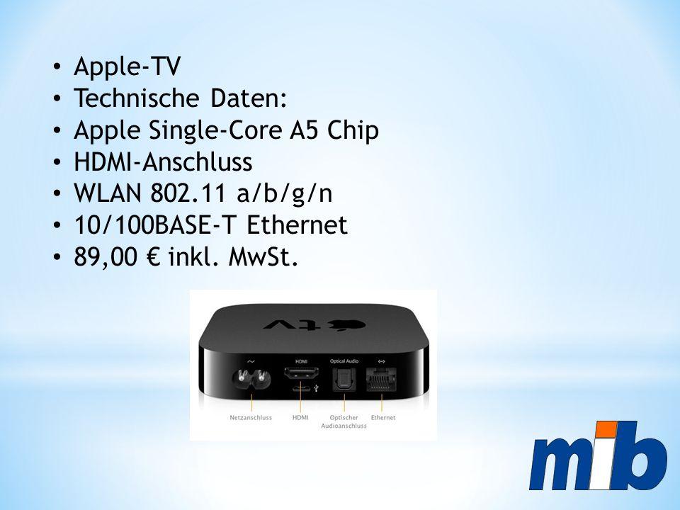Apple-TV Technische Daten: Apple Single-Core A5 Chip HDMI-Anschluss WLAN 802.11 a/b/g/n 10/100BASE-T Ethernet 89,00 € inkl. MwSt.