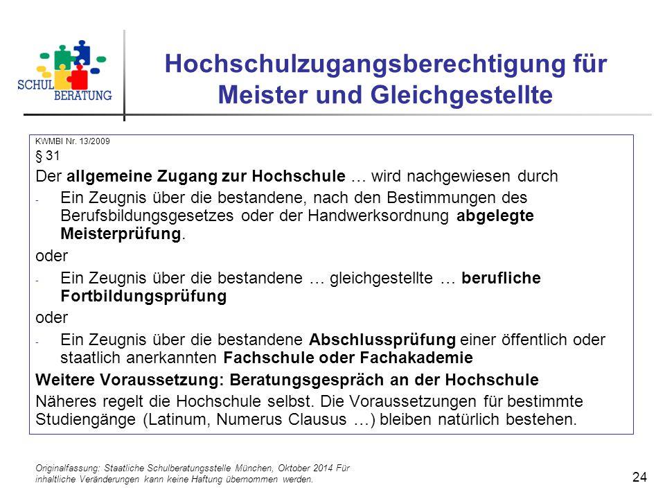 Originalfassung: Staatliche Schulberatungsstelle München, Oktober 2014 Für inhaltliche Veränderungen kann keine Haftung übernommen werden. 24 Hochschu