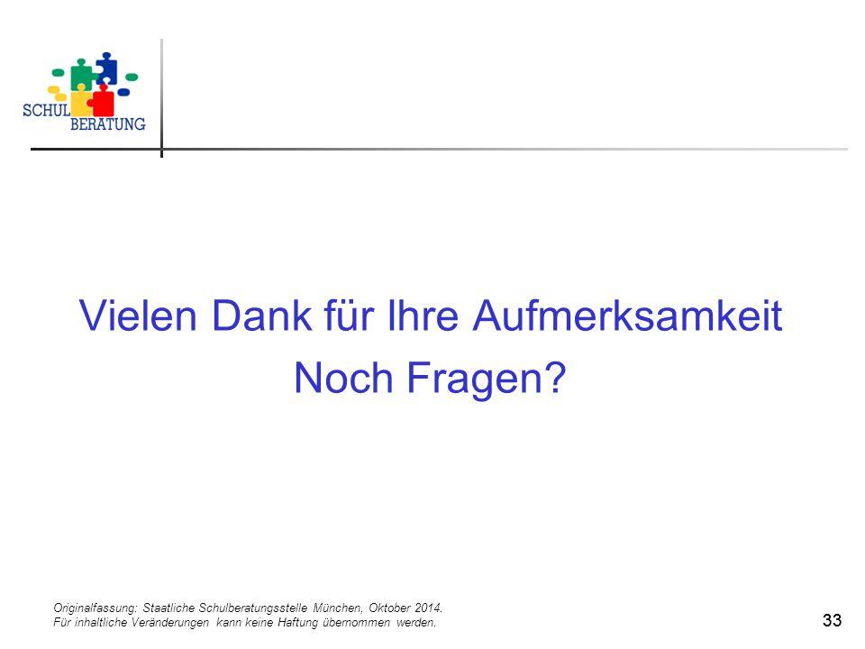 Originalfassung: Staatliche Schulberatungsstelle München, Oktober 2014. Für inhaltliche Veränderungen kann keine Haftung übernommen werden. 33 Vielen