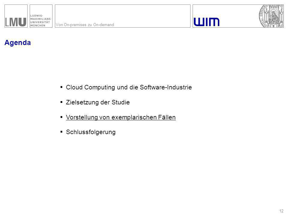 Von On-premises zu On-demand Agenda 12  Cloud Computing und die Software-Industrie  Zielsetzung der Studie  Vorstellung von exemplarischen Fällen  Schlussfolgerung