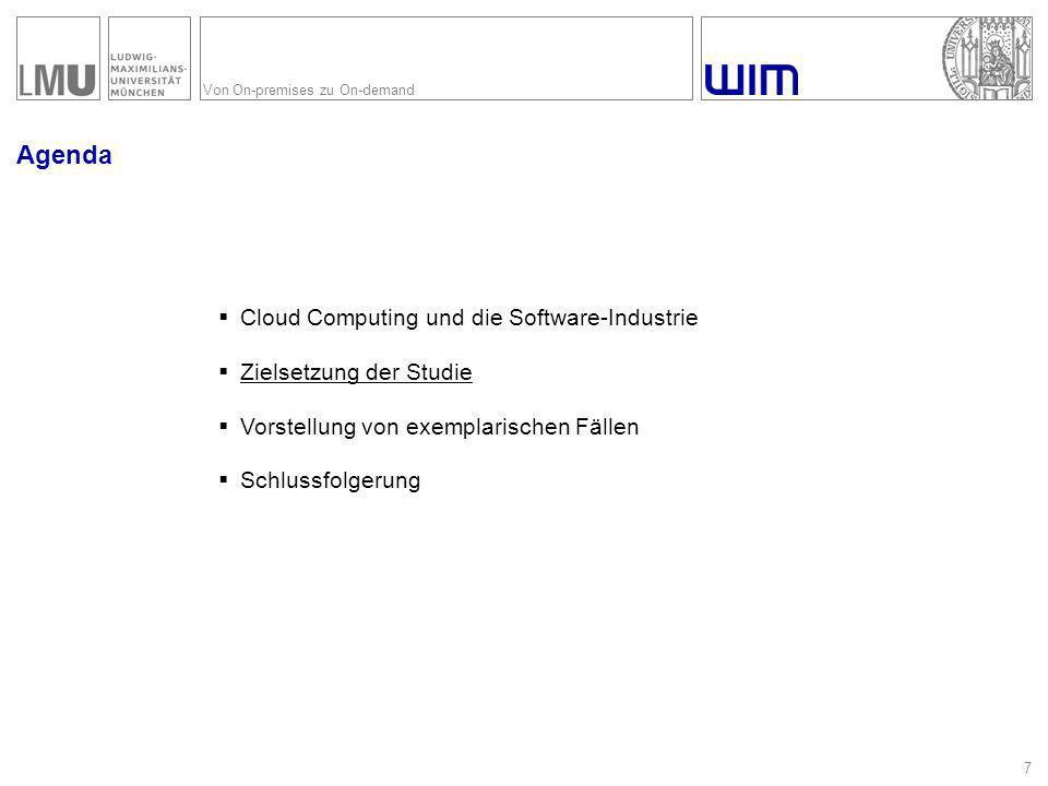 Von On-premises zu On-demand Themenstellung 8 Generell Wie können etablierte Softwareunternehmen die durch Cloud-Computing anstehenden Transformation erfolgreich bewältigen.