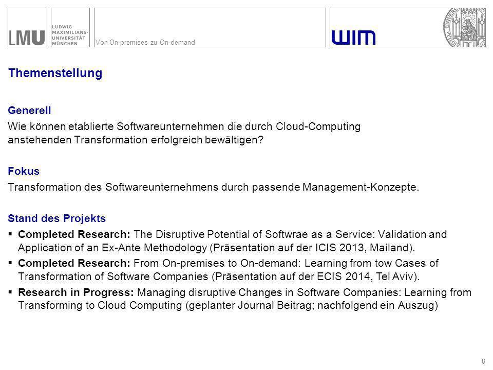 Von On-premises zu On-demand Themenstellung 8 Generell Wie können etablierte Softwareunternehmen die durch Cloud-Computing anstehenden Transformation