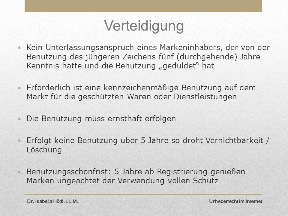 Dr. Isabella Hödl, LL.M. Urheberrecht im Internet Verteidigung  Kein Unterlassungsanspruch eines Markeninhabers, der von der Benutzung des jüngeren Z