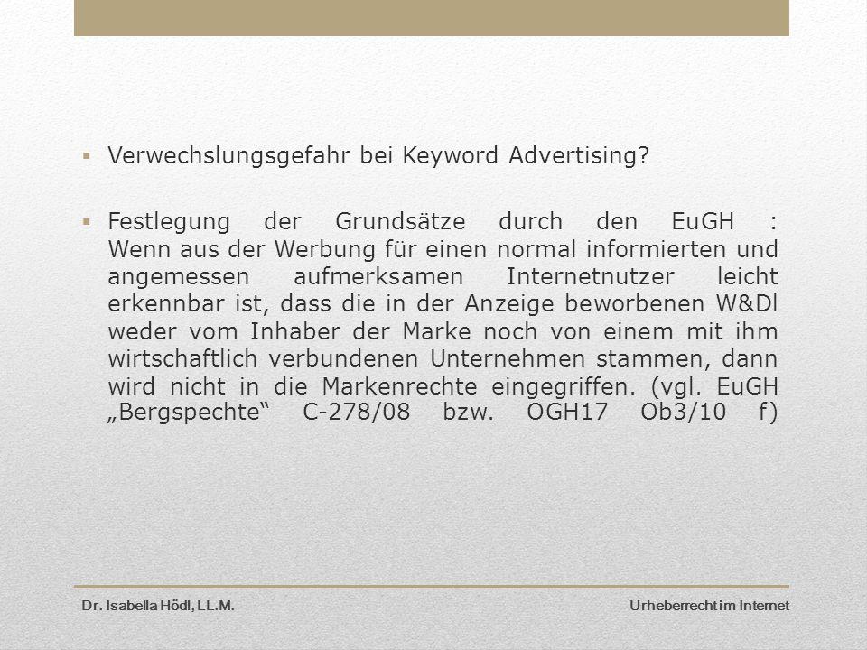  Verwechslungsgefahr bei Keyword Advertising?  Festlegung der Grundsätze durch den EuGH : Wenn aus der Werbung für einen normal informierten und ang