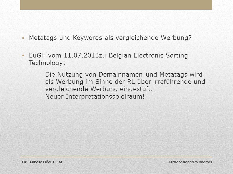  Metatags und Keywords als vergleichende Werbung?  EuGH vom 11.07.2013zu Belgian Electronic Sorting Technology: Die Nutzung von Domainnamen und Meta