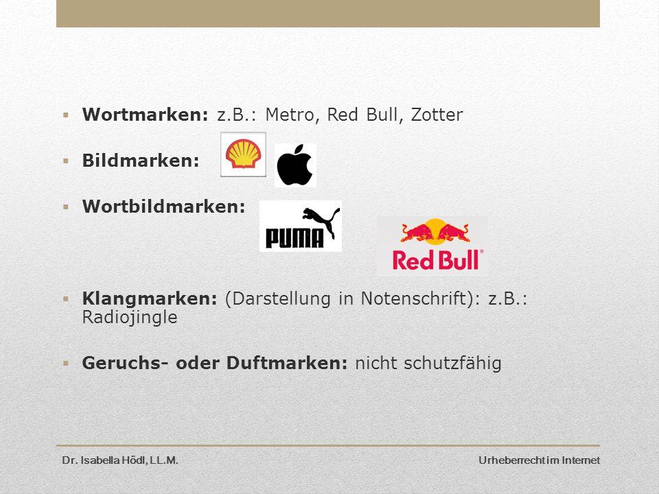  Wortmarken: z.B.: Metro, Red Bull, Zotter  Bildmarken:  Wortbildmarken:  Klangmarken: (Darstellung in Notenschrift): z.B.: Radiojingle  Geruchs-