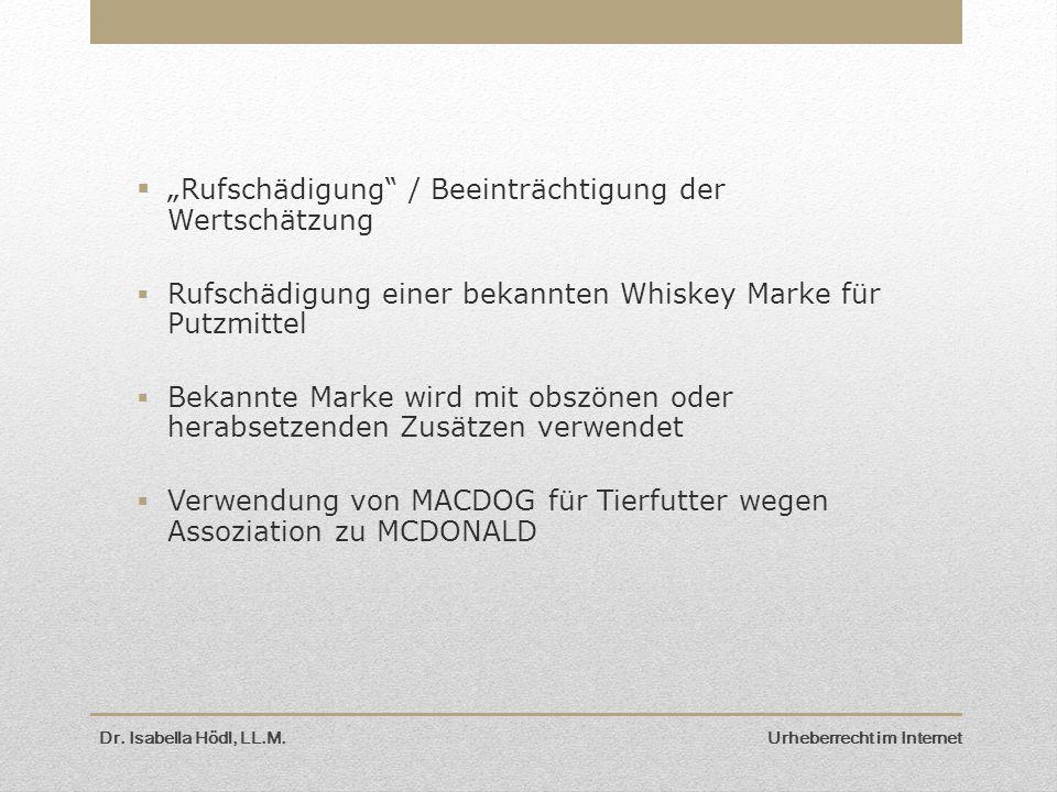 """ """" Rufschädigung / Beeinträchtigung der Wertschätzung  Rufschädigung einer bekannten Whiskey Marke für Putzmittel  Bekannte Marke wird mit obszönen oder herabsetzenden Zusätzen verwendet  Verwendung von MACDOG für Tierfutter wegen Assoziation zu MCDONALD Dr."""