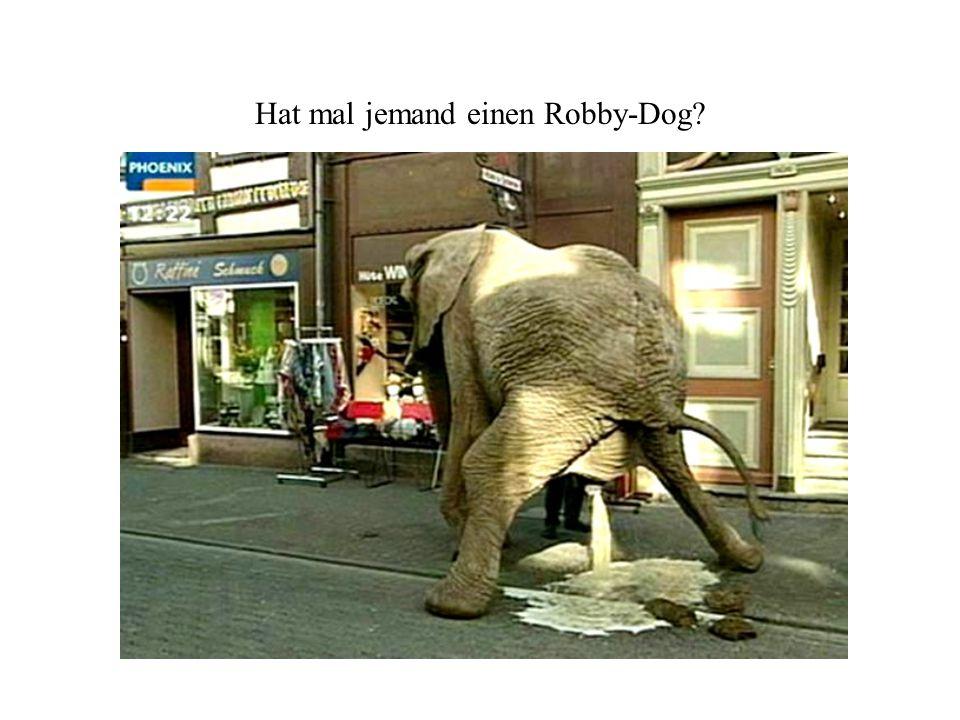 Hat mal jemand einen Robby-Dog?