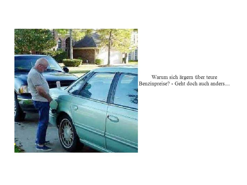 Warum sich ärgern über teure Benzinpreise? - Geht doch auch anders....