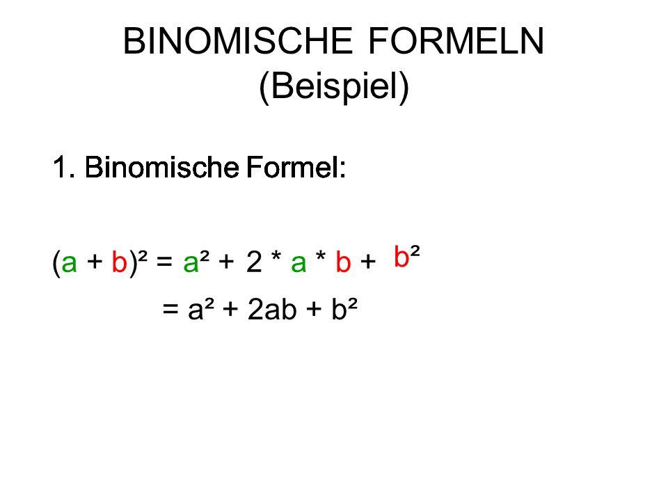 BINOMISCHE FORMELN (Beispiel) = a² - 2ab + b² b²b²2 * a * b +a² - 2. Binomische Formel: (a - b)² =