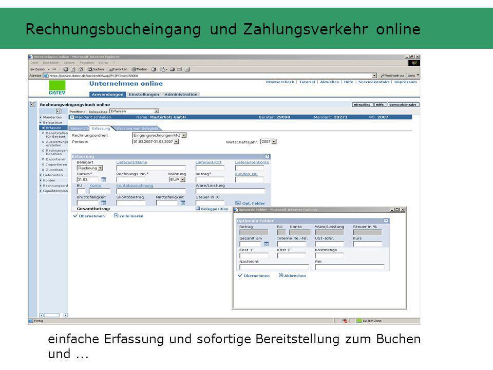 einfache Erfassung und sofortige Bereitstellung zum Buchen und... Rechnungsbucheingang und Zahlungsverkehr online