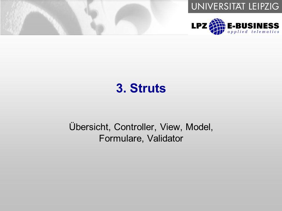 3. Struts Übersicht, Controller, View, Model, Formulare, Validator