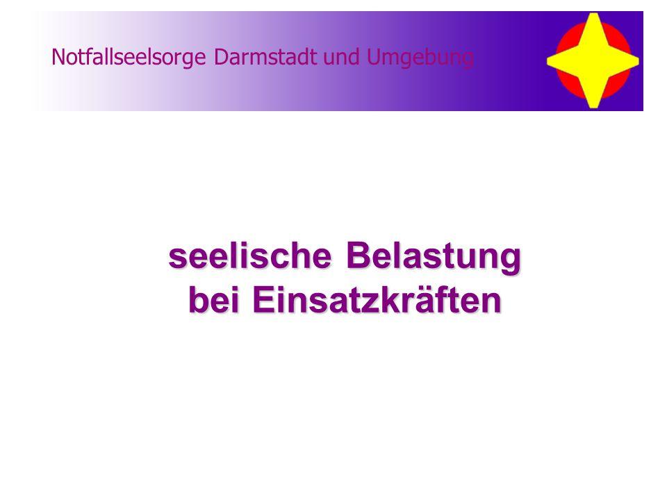 Notfallseelsorge Darmstadt und Umgebung seelische Belastung bei Einsatzkräften