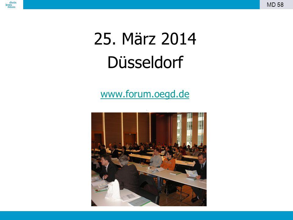 25. März 2014 Düsseldorf www.forum.oegd.de MD 58